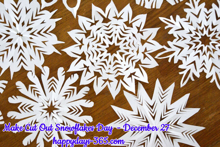 Make Cut Out Snowflakes Day – December 27, 2019