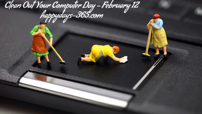 Clean Out Your Computer Day – February 12, 2018
