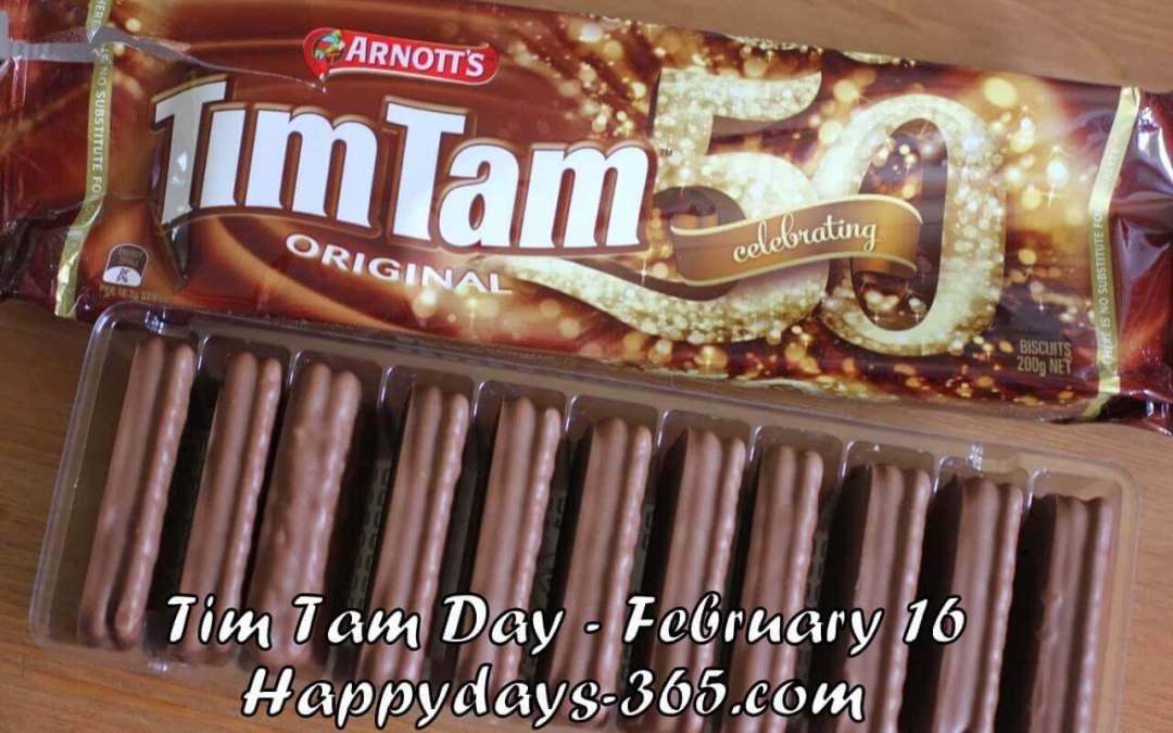 Tim Tam Day – February 16, 2020