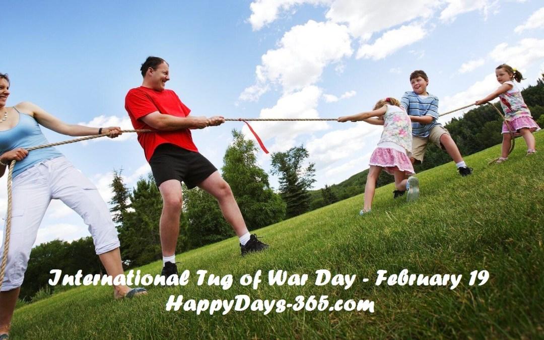 International Tug of War Day – February 19, 2020