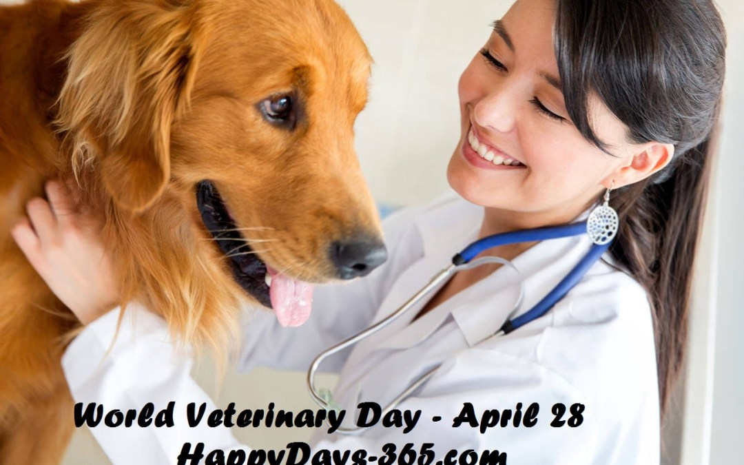 World Veterinary Day – April 28, 2018
