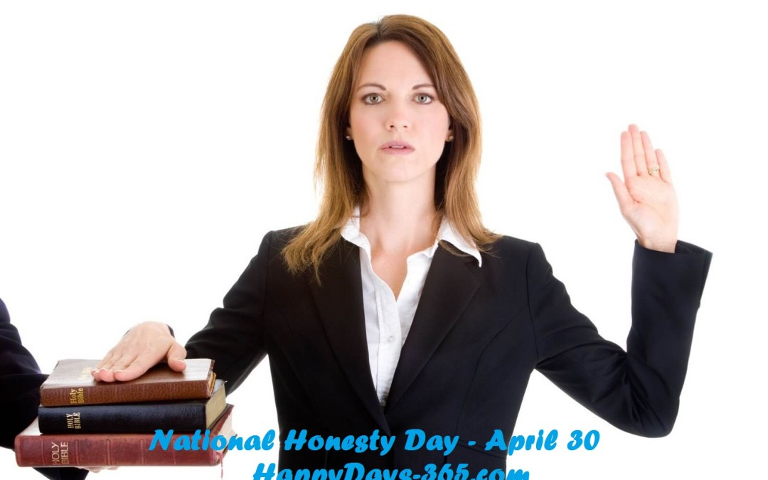 National Honesty Day – April 30, 2019