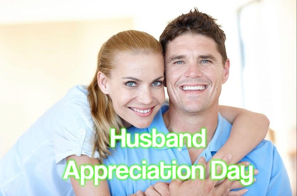 National Husband Appreciation Day – April 17, 2021