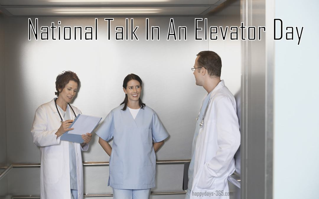 National Talk In An Elevator Day – July 27, 2018