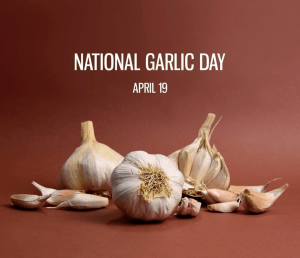 National Garlic Day – April 19, 2021