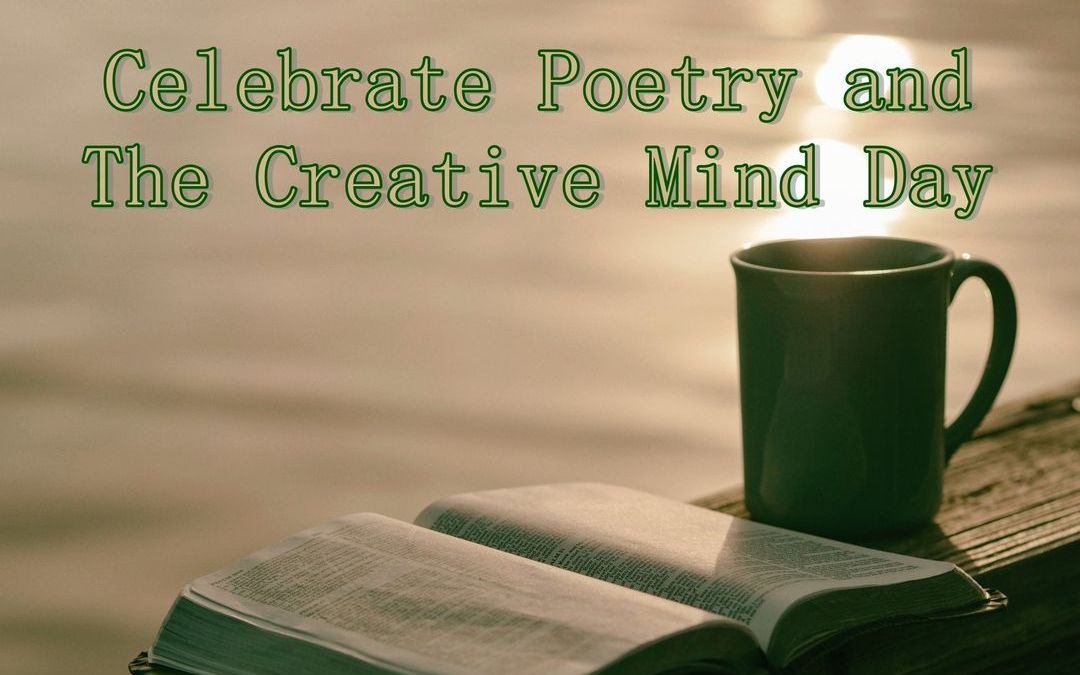 Poetry And The Creative Mind Day – April 19, 2021