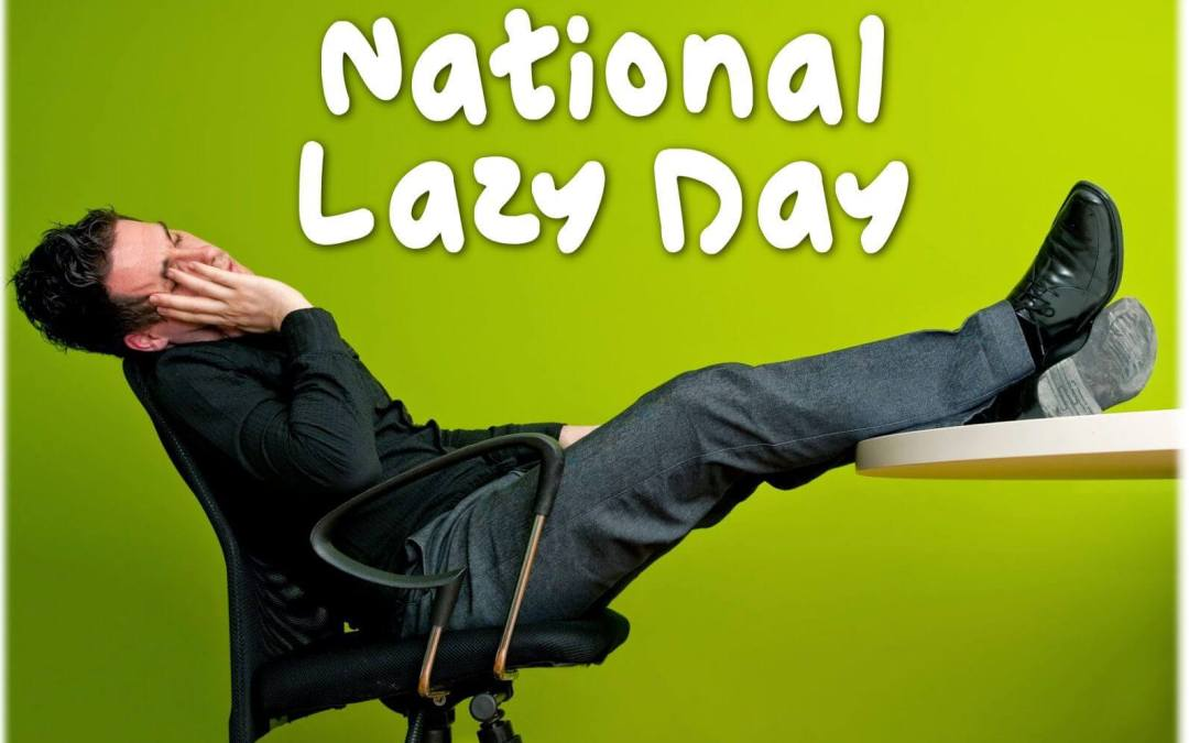 National Lazy Day – August 10, 2020