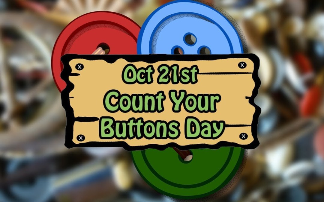 Count Your Buttons Day – October 21, 2020