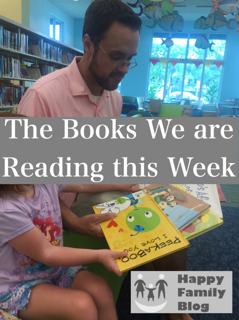 Books We are Reading this Week; Happy Family Blog