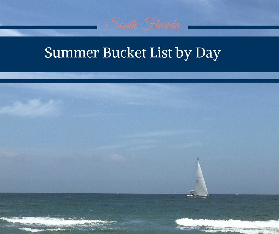 South Florida Summer Bucket List by Day