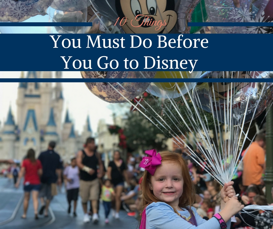 10 Things You Must Do Before You Go to Disney