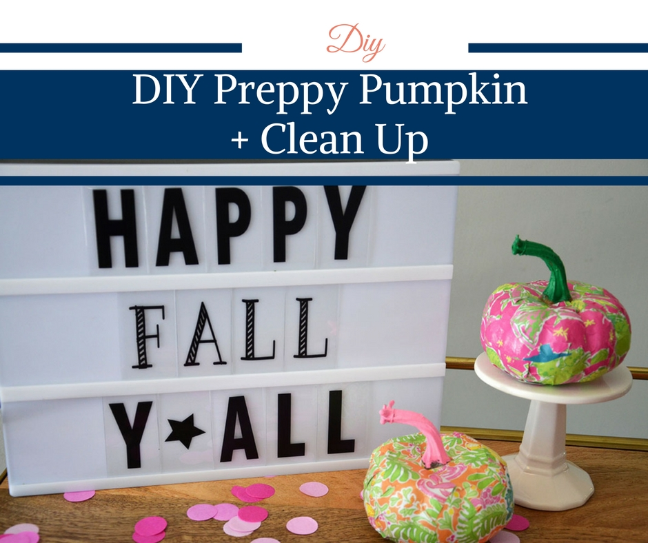 DIY Preppy Pumpkin + Clean Up