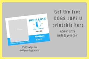 Get the free DOGS LOVE U printable and add an extra smile to your day printable looks like a student id badge and says dogs love u and rebarkable student with place for dog's picture