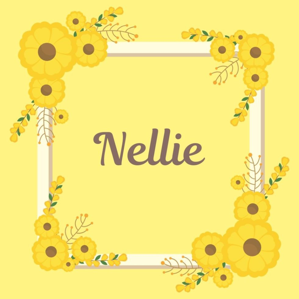 yellow floral border around old fashioned name of nellie