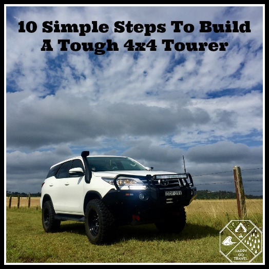 10 Simple Steps To Build A Tough 4x4 Tourer