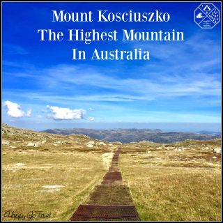 Hiking Mount Kosciuszko – Climbing The Highest Mountain In Australia