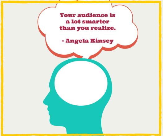 Your audience is a lot smarter than you (1)