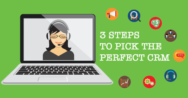 3 Steps To Pick the Perfect CRM