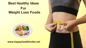 ideas for weight loss, weight loss foods, foods for weight loss, weight loss foods indian, best foods for weight loss, healthy foods to lose weight, diet ideas for weight loss,