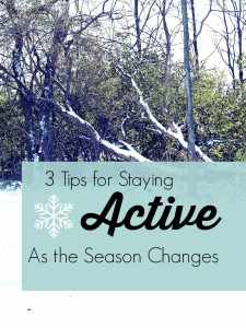 Don't hibernate this winter! Follow these 3 tips and stay active as the seasons change. You got this!
