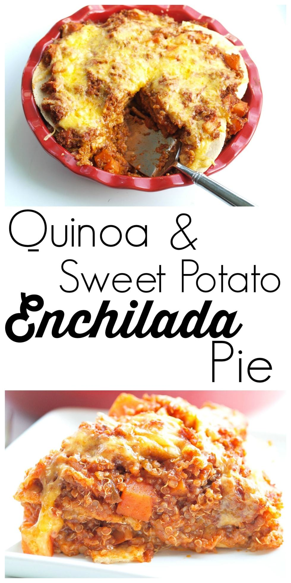 Quinoa and Sweet Potato Enchilada Pie--this is a delicious easy and healthy dinner recipe!