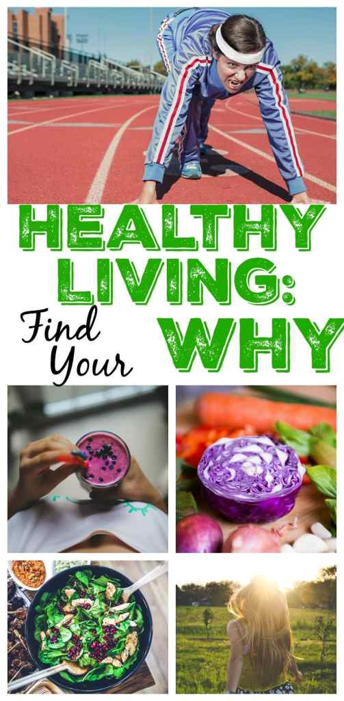 Do you have healthy living goals, but have trouble sticking to them? You may need to find your why. This will help you pinpoint exactly WHY you want to change to a healthy lifestyle and how that can help you stay on track!