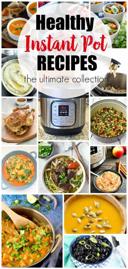Healthy Instant Pot Recipes- the ultimate collection