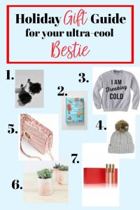 Holiday Gift Guide what to get for your ultra cool Bestie gift ideas