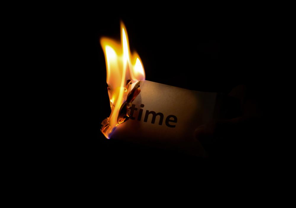 Burning Time- Stay Motivated Don't Waste Time