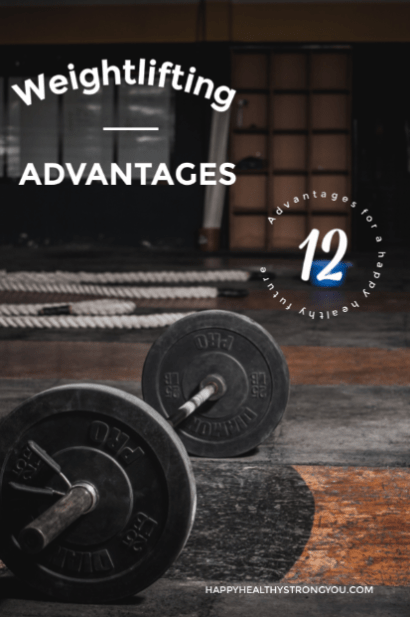 12 Weightlifting Advantages for a Happy Healthy Future