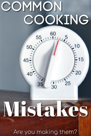 Common Cooking Mistakes Are You Making Them?