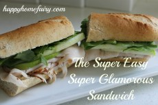 The Super Easy, Super Glamorous Sandwich