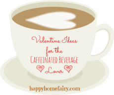 Valentine Ideas for the Caffeinated Beverage Lover