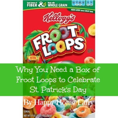 why you need a box of froot loops to celebrate st. patrick's day - such cute ideas!