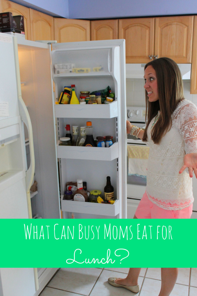 What can busy moms eat for lunch?? Great, easy ideas!