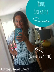 Your Greatest Success (Is Not In a Selfie)