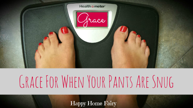 grace for when your pants are snug... love this encouragement