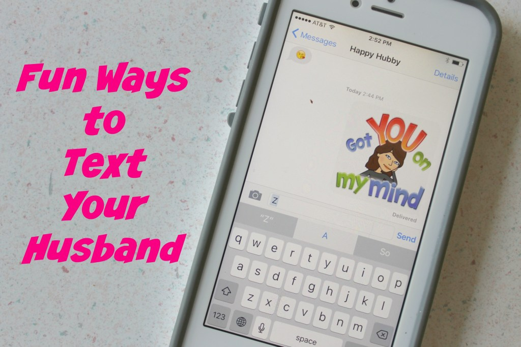 Fun ways to text your husband! I love these ideas! Spice things up!