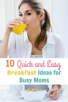 10 Quick and Easy Breakfast Ideas for Busy Moms