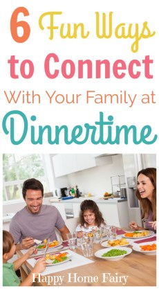 6 Fun Ways to Connect With Your Family at Dinnertime
