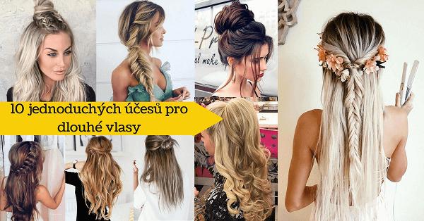 15 skvělých a jednoduchých účesů pro dlouhé vlasy, které zvládne každý