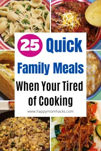 25 Quick & Easy Family Meal Ideas your kids will love. When your tried of cooking try these fast and yummy dinner ideas with items you have in your fridge. #easymeals #quickfamilymeals #quickdinner #weeknightdinner #familydinner