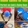 Rainy Day Indoor Games For Kids Happy Mom Hacks