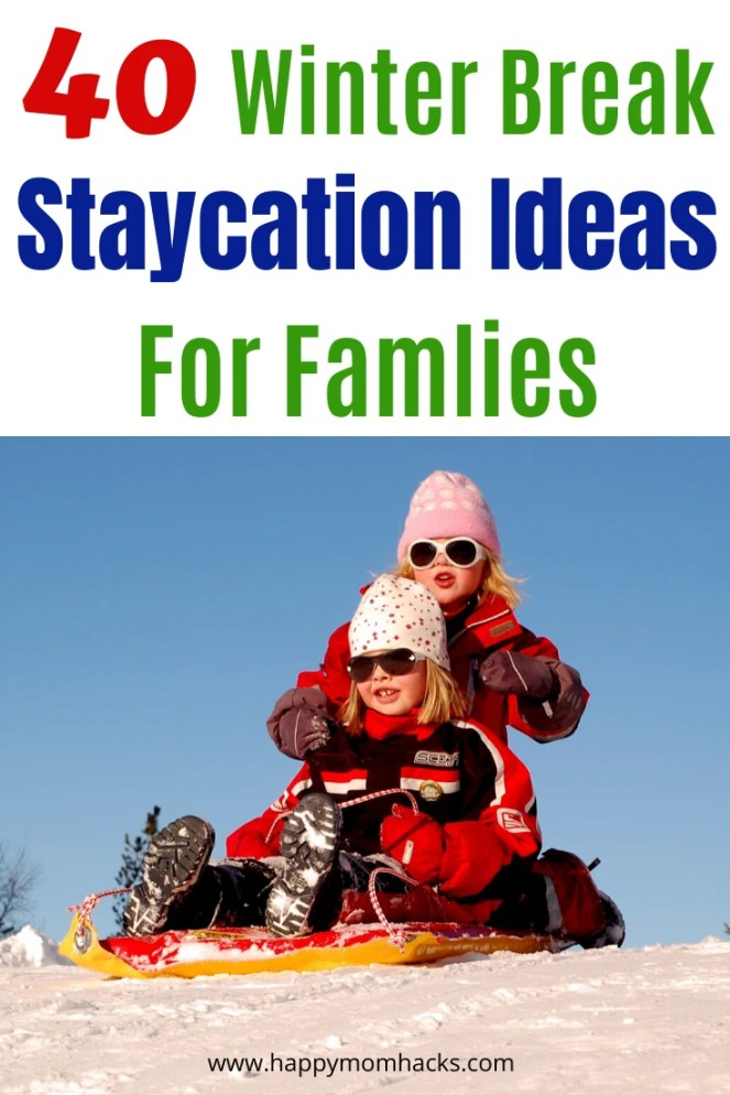 Fun Staycation Ideas for Families in Winter & Summer months. Keep the kids busy at home during their school breaks with this list of 40 fun things to do for Kids. #staycation #thingstodowithkids #winterbreak #summervacation #thingstodoindoors #thingstodooutdoors
