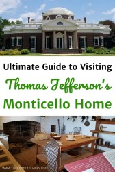 Ultimate Guide to Monticello Thomas Jefferson's Virginia Home. Learn the best historical tours to take, what tickets to buy, best family activities. parking, where to eat and more. Everything you need to know to plan a great day at Monticello. #monticello #virgnina #thomasjefferson #charlottesville