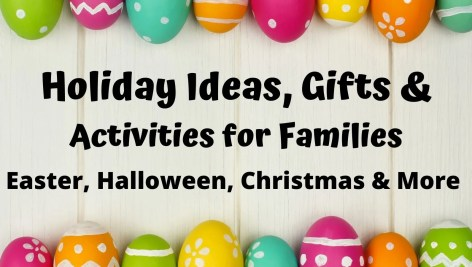 Fun Holiday Ideas, Activities & Gifts for Kids at Christmas, Halloween, Easter, New Years & More