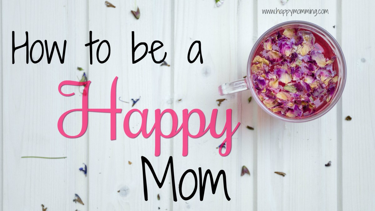 How to be a Happy Mom - My Happiness Theory