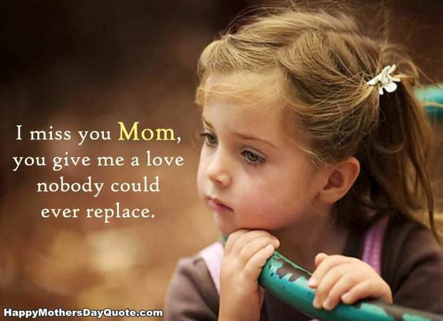 very sad i miss you mom quotes and sayings from kids