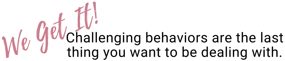 We get it, challenging behaviors in children are tough. We can help solve all kinds of behavior problems, making you more confident in your parenting.
