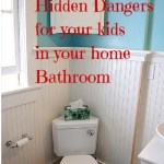Hidden Dngers in the Bathroon for Kids